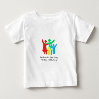 Small Things are Really the Big Things Baby T-Shirt