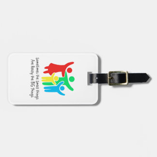 Small Things are Really the Big Things Luggage Tag