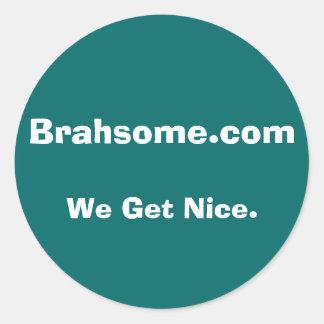Smaller Brahsome bumper Classic Round Sticker