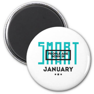 Smart Born In January Babies Birthday Magnet