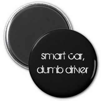 smart car,dumb driver magnet