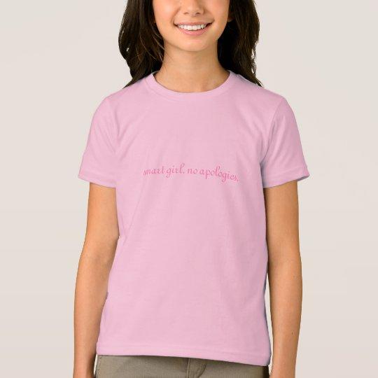 smart girl. no apologies. T-Shirt