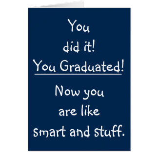 Smart Grad Congratulations Funny Quote Graduation Card