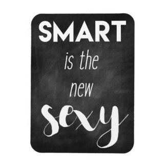 Smart is the new sexy - Funny quote Magnet