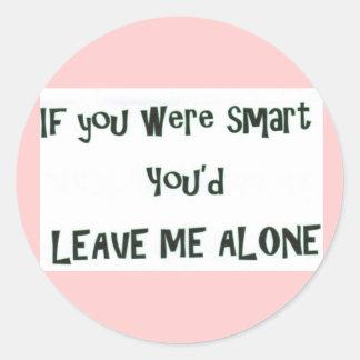 Smart Leave Me Alone Classic Round Sticker