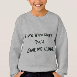 Smart Leave Me Alone Sweatshirt