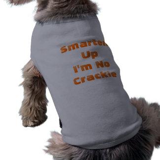 Smarten Up I'm No Crackie Doggie Tshirt