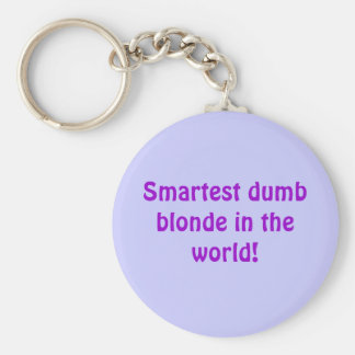 Smartest dumb blonde in the world! keychain
