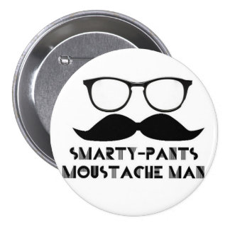 Smarty Pants Mustache Man Buttone 3 Inch Round Button