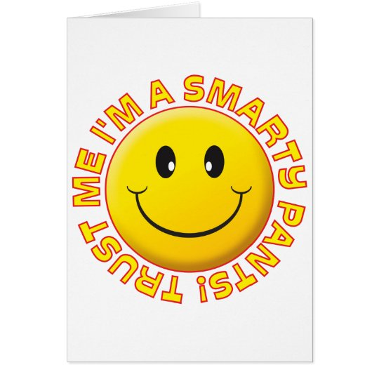 Smarty Pants Trust Me Smile Card
