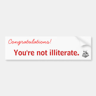 smartypig, You're not illiterate., Congratulati... Bumper Sticker