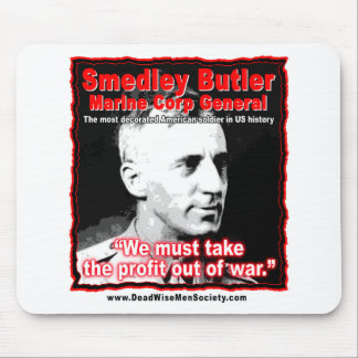 Smedley D. Butler, Profit and War Quote. Mouse Pad