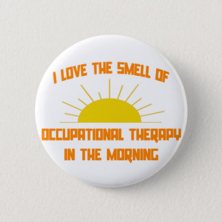 Smell of Occupational Therapy in the Morning 2 Inch Round Button