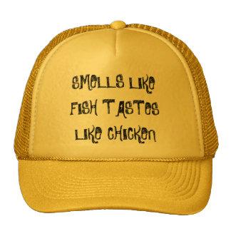 SMELLS LIKE FISH TASTES LIKE CHICKEN HATS