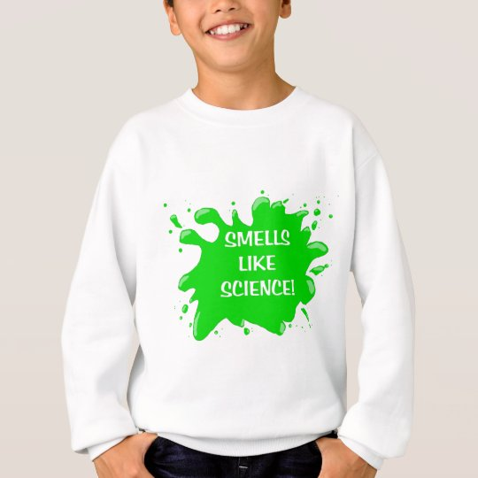 smells like science sweatshirt