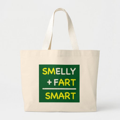 SMELLY + FART = SMART TOTE BAGS