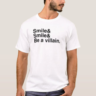 Smile and be a villain T-Shirt