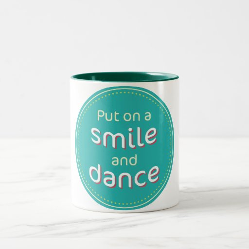 Smile and Dance Coffee Mug