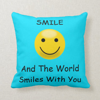 Smile And The World Smiles With You Throw Pillow