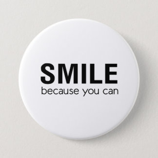 Smile…Because You Can 3 Inch Round Button