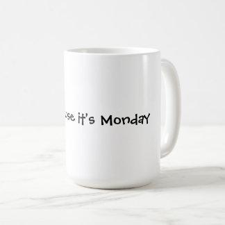Smile cause it's Monday Coffee Mug