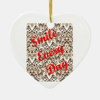 Smile Every Day Ceramic Ornament