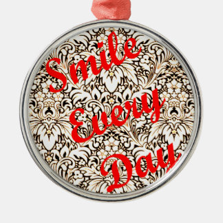 Smile Every Day Metal Ornament