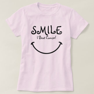 Smile, I Beat Cancer Shirts