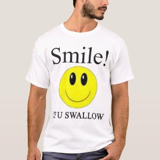 Smile If U Swallow -- T-Shirts