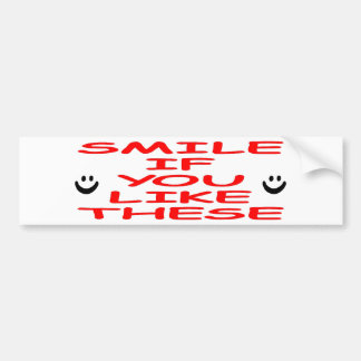 Smile If You Like These Bumper Stickers