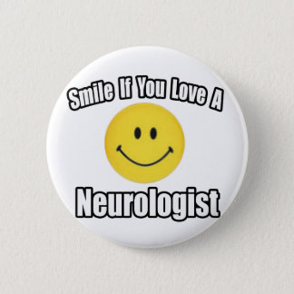 Smile If You Love A Neurologist 2 Inch Round Button