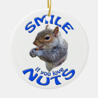 smile if you love nuts round ceramic ornament
