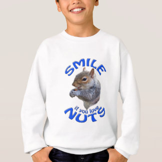 smile if you love nuts sweatshirt