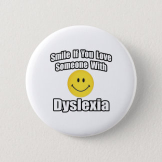 Smile If You Love Someone With Dyslexia 2 Inch Round Button