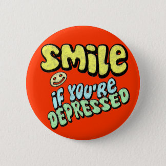 Smile if You're Depressed 2 Inch Round Button