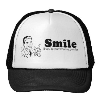 SMILE IF YOU'RE NOT WEARING PANTIES TRUCKER HAT