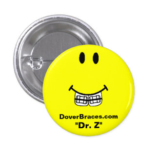 "Smile Image, DoverBraces.com, ""Dr. Z"" 1 Inch Round Button"