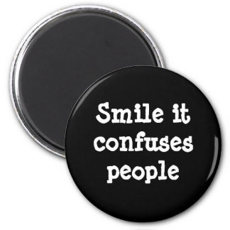 Smile It Confuses People Magnet