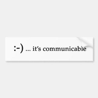 smile...it's communicable bumper sticker