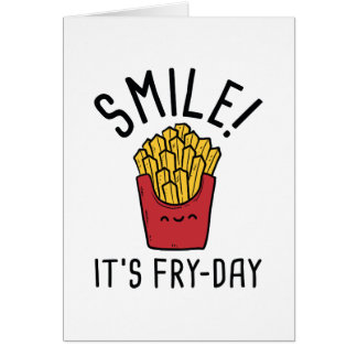 Smile! It's Fry-Day Card
