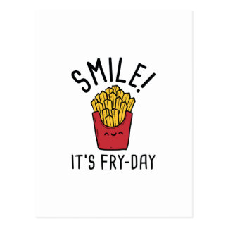 Smile! It's Fry-Day Postcard