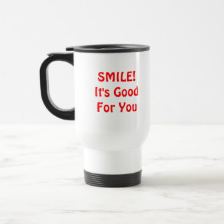 SMILE! It's Good For You. Red. 15 Oz Stainless Steel Travel Mug