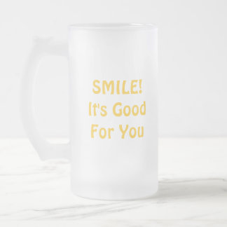 SMILE! It's Good For You. Yellow. 16 Oz Frosted Glass Beer Mug