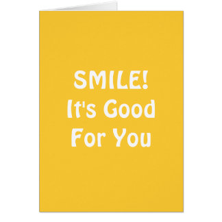 SMILE! It's Good For You. Yellow. Greeting Card