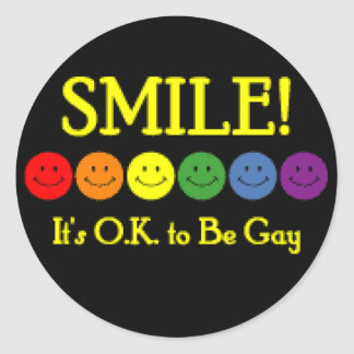 Smile! It's O.K. to be Gay! Classic Round Sticker