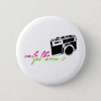 Smile Like you mean it 2 Inch Round Button