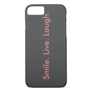 Smile. Live. Laugh iPhone 7 Case