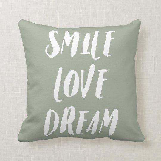 """Smile, Love, Dream "" Throw Pillow"