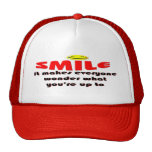 Smile - Make people wonder what your up to