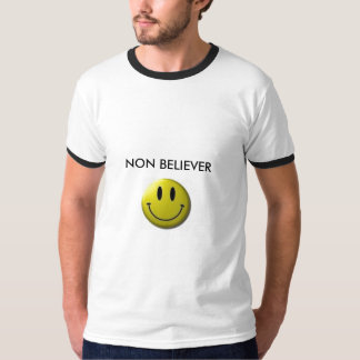 smile, NON BELIEVER T-Shirt